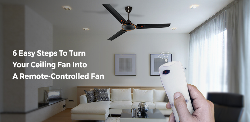 6 Easy Steps To Turn Your Ceiling Fan Into A Remote-Controlled Fan